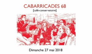 Captation Cabarricades 68 TEASER – 27 mai 2018 – Le Hall de la chanson